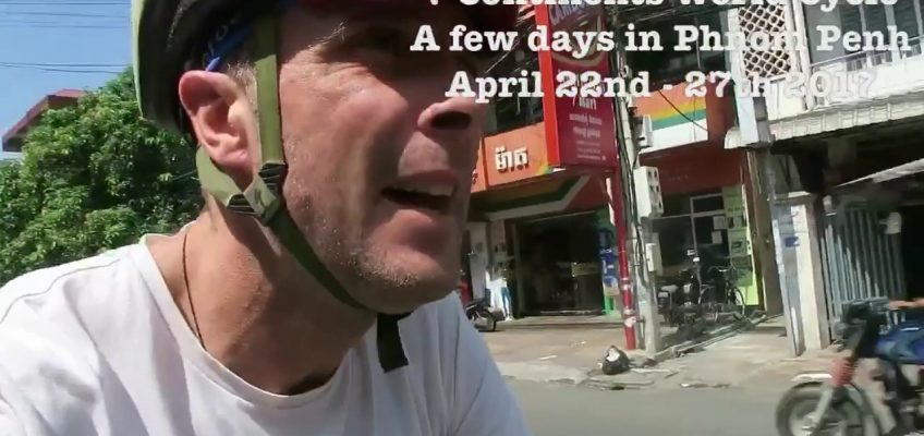 22nd-27th April 2017 - a few days in Phnom Penh - 7 Continents World Cycle, CAMBODIA